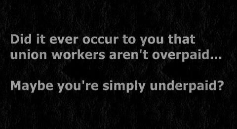 political unions aren't overpaid, you are underpaid